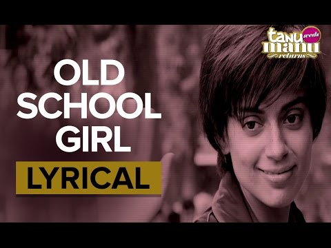 Old School Girl (Haryanvi) | Full Song With Lyrics | Tanu Weds Manu Returns