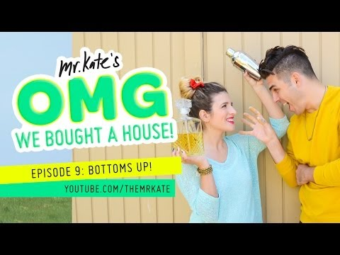 Bottoms Up! | OMG We Bought A House!
