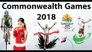 Commonwealth Games 2018 - Complete analysis with Expected Questions - Current Affairs 2018 in Hindi