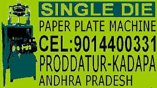 Single die | paper plate making machine | video | price | cost | Rate | in Telugu |,CAL 9014400331,