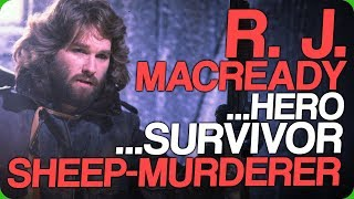 R. J. MacReady - Hero, Survivor, Sheep-Murderer (Repeatedly Unfortunate Characters)