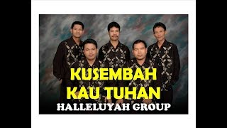 Download Lagu Halleluyah Group - Kusembah kau Tuhan Gratis STAFABAND