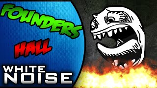 White Noise Online: Founder's Hall w/ realrosesarered, Tedzaster and RyzeAboveWar (Comedy Gaming)