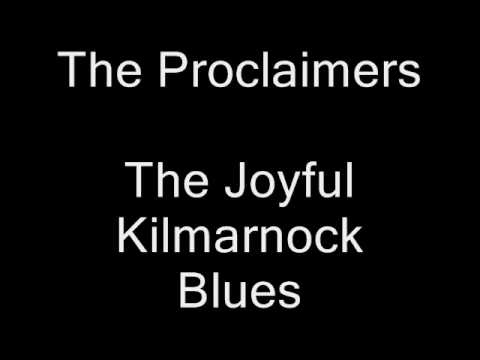 The Proclaimers - The Joyful Kilmarnock Blues Music Videos