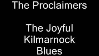 Watch Proclaimers The Joyful Kilmarnock Blues video