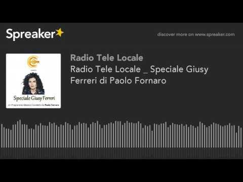 Radio Tele Locale _ Speciale Giusy Ferreri di Paolo Fornaro (part 1 di 2)