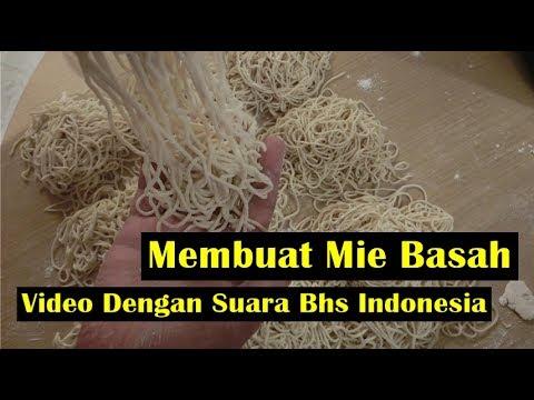Cara membuat mie Basah sendiri - Video Dengan Suara Bhs Indonesia