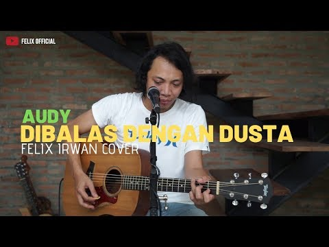 Download Dibalas Dusta - Audy  Felix Irwan Cover  Mp4 baru