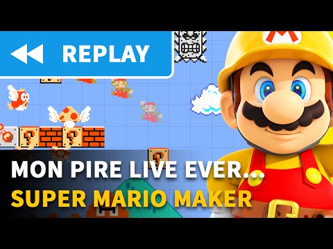 [❰❰ REPLAY] Mon PIRE live, EVER ! - Super Mario Maker