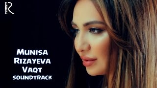 Munisa Rizayeva - Vaqt  (soundtrack)