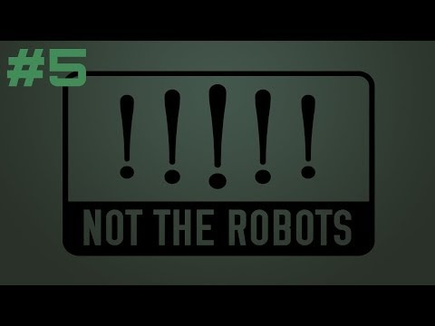 Let's Play/Try Not The Robots – Part 5