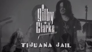 Gilby Clarke - Tijuana Jail (OFFICIAL MUSIC VIDEO)