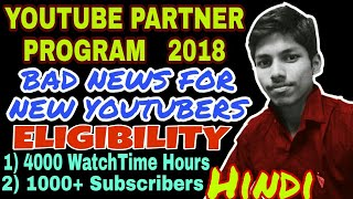 Youtube Partner Program 2018 - Bad News For New Youtubers - Policy Effective From 20/Feb/18 In Hindi