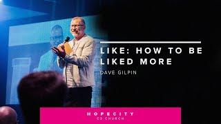 Dave Gilpin | Like: How to be liked more