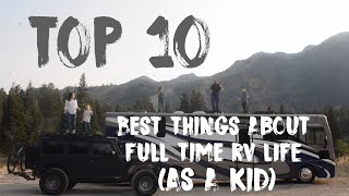Top 10 BEST THINGS about FULLTIME TRAVEL RV life as a Kid