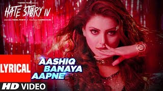 LYRICS Aashiq Banaya Aapne Song  Hate Story IV  Ur