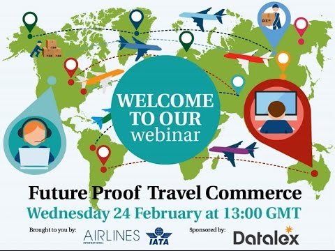 IATA Webinar: Future Proof Travel Commerce - sponsored by Datalex