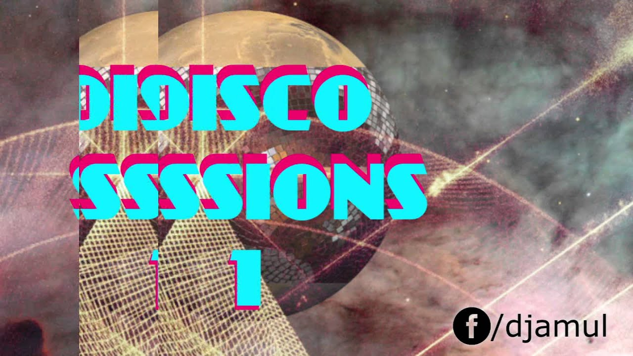 DJ Amul   - Disco Sessions - 1 [ 62 Mins DJ Set ]