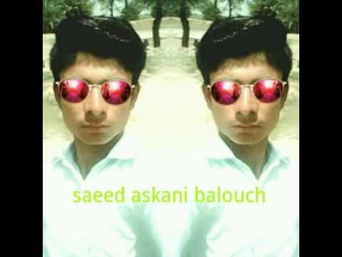 Balochi song new saeed askani Baloch 2016 New 0311