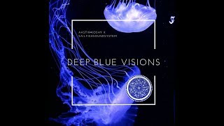 Aastik Koshy x Sailfish Soundsystem - Deep Blue Visions [ FULL ALBUM ]