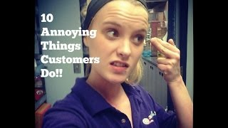 10 Annoying Things That Customers Do!