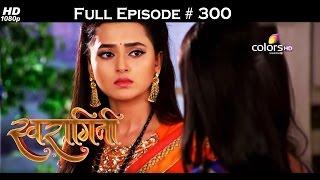 Swaragini - 18th April 2016 - स्वरागिनी - Full Episode (HD)