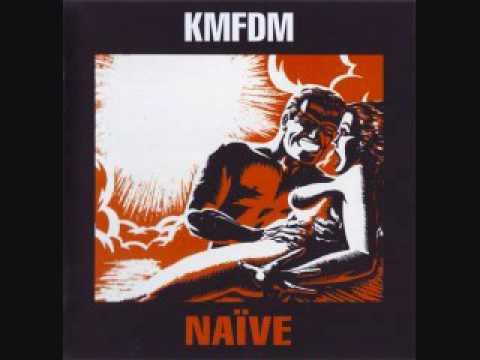 Kmfdm - Naive
