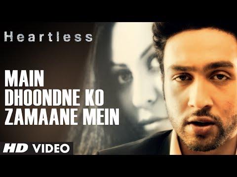 Heartless: Main Dhoondne Ko Zamaane Mein Video Song   Arijit Singh   Adhyayan Suman, Ariana Ayam video