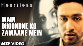 Heartless movie Main Dhoondne Ko Zamaane Mein Video Song