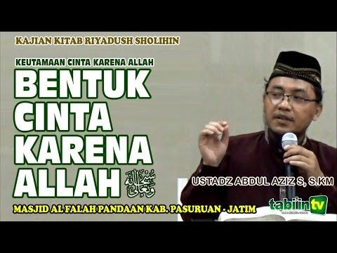 Bentuk Cinta Karena Allah Ta'ala - Ustadz Abdul Aziz S, S.KM