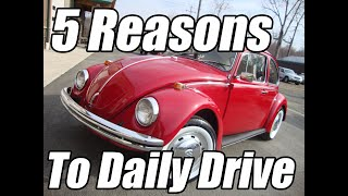 Classic VW BuGs Top 5 Reasons You can Still use a Beetle to Daily Drive