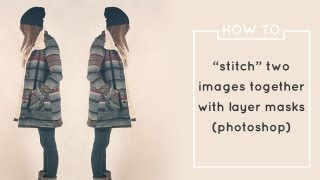"How To ""Stitch"" Two Images Together with Layer Masks (Photoshop)"