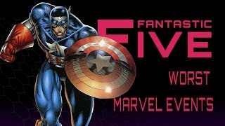 5 Worst Marvel Comics Events - Fantastic Five