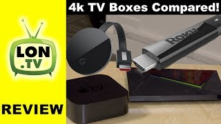 4k TV Boxes Compared! Roku, Chromecast, Nvidia Shield, Apple TV, Amazon Fire TV