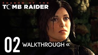 SHADOW OF THE TOMB RAIDER – Gameplay Walkthrough – PART 2 【No Commentary / Full Game】