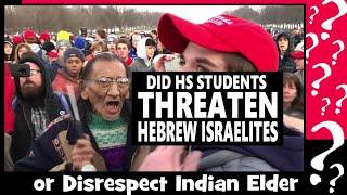 Did HS Students Threaten Black Israelites & Disrespect an Indian Elder?