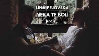 Lina Pejovska - Neka te boli (Official Video)