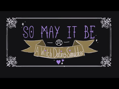 So May It Be: A Witch Dating Simulator - Release Trailer