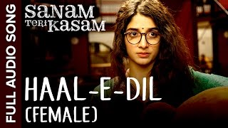 Haal-E-Dil (Female Version) | Full Audio Song | Sanam Teri Kasam | Harshvardhan, Mawra | Himesh