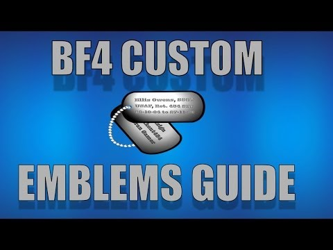 HOW TO CREATE, MAKE OR GET CUSTOM BF4 EMBLEMS.
