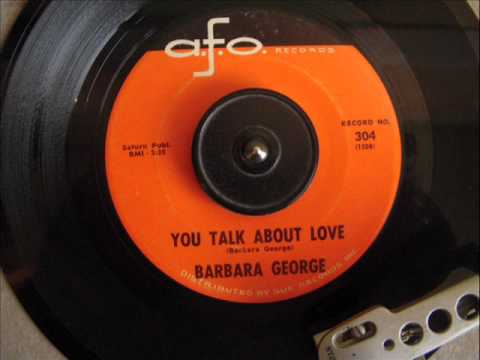 Barbara George - Talk About Love