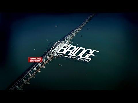 The Bridge. Russia's grand project to link Crimea (RT Documentary)