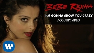 Baixar - Bebe Rexha I M Gonna Show You Crazy Acoustic Video Grátis