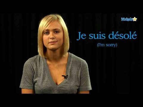 How to Say &quot;I'm Sorry&quot; in French