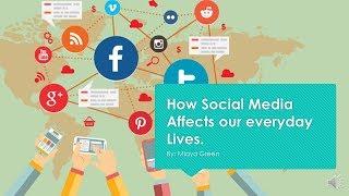 Presentation: Social Media Affects Our Lives