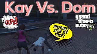 Kay vs. Dom | GTA5 Online War