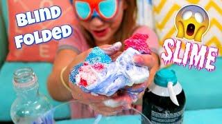 BLINDFOLDED SLIME CHALLENGE Making Fluffy Slime and Crunchy Floam Slime Blindfold