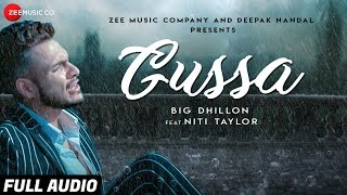 Gussa Full Audio | BIG Dhillon Feat. Niti Taylor