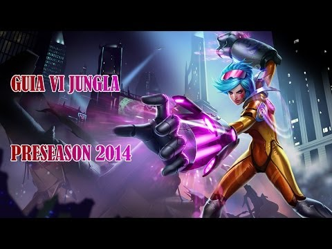 GUIA Vi Jungla | League of Legends | Pretemporada 2014