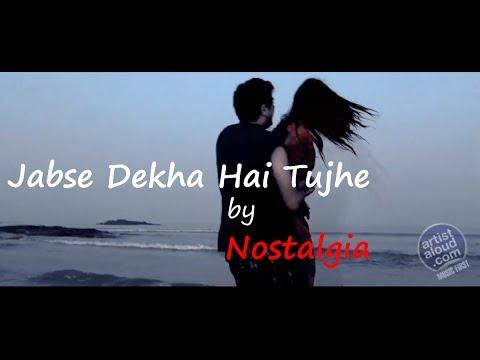 Nostalgia - Jabse Dekha Hai Tujhe - ArtistAloud
